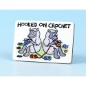 6103 Fridge Magnet HOOKED ON CROCHET