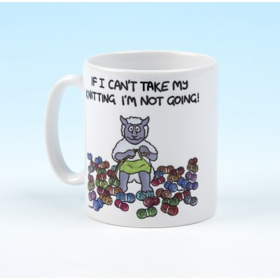 5127 Mug IF I CANT TAKE MY KNITTING