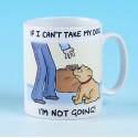 5173 Mug IF I CANT TAKE MY DOG IM NOT GOING