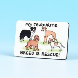 6175 Fridge Magnet MY FAVOURITE BREED IS RESCUE