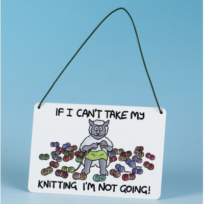 Metal Hanging Sign-IF I CANT TAKE MY KNITTING