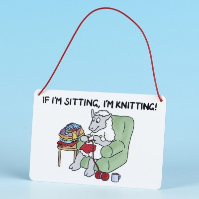 Metal Hanging Sign-IF IM SITTING IM KNITTING