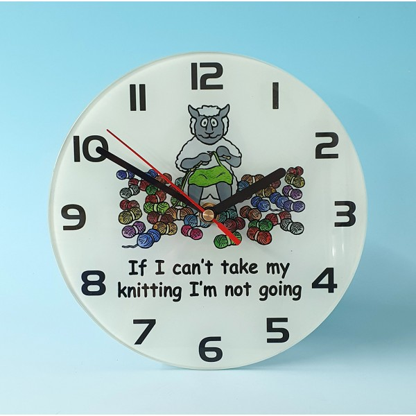 Glass Clock-IF I CANT TAKE MY KNITTING
