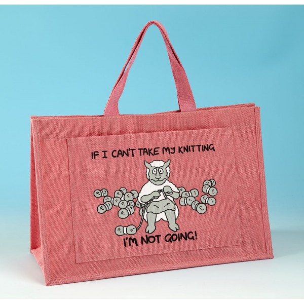 JB82 Knitting Bag-IF I CANT TAKE MY KNITTING IM NOT GOING Bright Pink